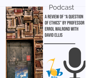 "A review of ""A Question Of Ethics"" by Professor Errol Walrond with David Ellis"
