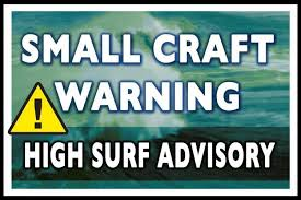 SMALL CRAFT AND HIGH SURF WARNING IN EFFECT